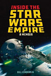 Inside the Star Wars Empire A Memoir