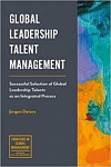 Global Leadership Talent Management: Successful Selection of Global Leadership Talents as an Integrated Process (Frontiers in Global Management)