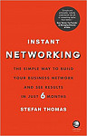 Instant Networking: The simple way to build your business network and see results in just 6 months