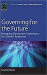 Governing for the Future: Designing Democratic Institutions for a Better Tomorrow Vol: 25