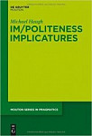 Haugh, Michael: (Im)Politeness Implicatures