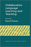 Collaborative Language Learning and Teaching (Cambridge Language Teaching Library)