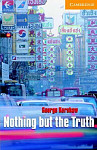 Cambridge English Readers 4 Nothing but the Truth + CD
