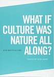 What If Culture Was Nature All Along?